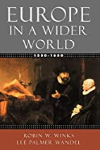 Europe in a Wider World, 1350-1650 by Robin…