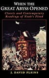 Pleins, J. David: When the Great Abyss Opened: Classic and Contemporary Readings of Noah's Flood