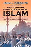Esposito, John L.: What Everyone Needs to Know about Islam