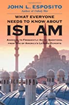 What Everyone Needs to Know about Islam by…