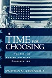 Schoenwald, Jonathan M.: A Time for Choosing: The Rise of Modern American Conservatism