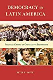 Smith, Peter H.: Democracy in Latin America: Political Change in Comparative Perspective