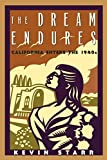 Starr, Kevin: The Dream Endures: California Enters the 1940s (Americans and the California Dream)