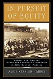 Kessler-Harris, Alice: In Pursuit of Equity: Women, Men, and the Quest for Economic Citizenship in 20Th-Century America