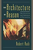 Audi, Robert: The Architecture of Reason: The Structure and Substance of Rationality