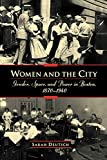 Sarah Deutsch: Women and the City: Gender, Space, and Power in Boston, 1870-1940