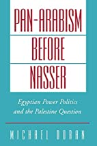 Pan-Arabism before Nasser: Egyptian Power…