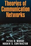Monge, Peter R.: Theories of Communication Networks