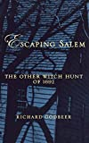 Godbeer, Richard: Escaping Salem: The Other Witch Hunt Of 1692