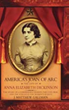 America's Joan of Arc: The Life of Anna…