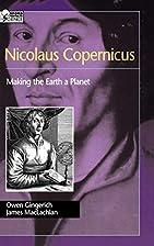 Nicolaus Copernicus: Making the Earth a…