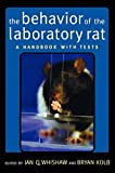 The Behavior of the Laboratory Rat A Handbook with Tests