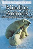 Bekoff, Marc: Minding Animals: Awareness, Emotions, and Heart