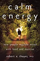 Calm Energy: How People Regulate Mood with…