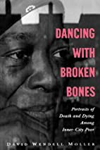 Dancing with Broken Bones: Portraits of…