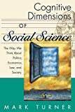 Turner, Mark: Cognitive Dimensions of Social Science