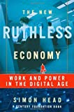 Simon Head: The New Ruthless Economy: Work and Power in the Digital Age