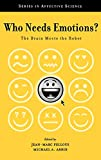 Fellous, Jean-Marc: Who Needs Emotions?: The Brain Meets the Robot