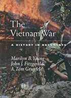 The Vietnam War: A History in Documents by…