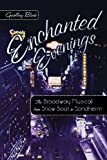 Block, Geoffrey: Enchanted Evenings: The Broadway Musical from Show Boat to Sondheim