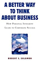 A Better Way to Think About Business: How…