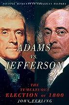 Adams Vs. Jefferson: The Tumultuous Election…