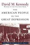 Kennedy, David M.: The American People in the Great Depression: Freedom from Fear, Part One (Oxford History of the United States)