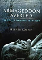 Armageddon Averted: The Soviet Collapse,…