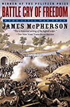Battle Cry of Freedom: The Civil War Era…