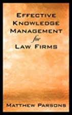 Effective Knowledge Management for Law Firms…