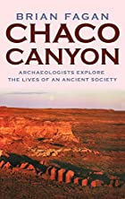 Chaco Canyon: Archaeologists Explore the…