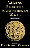 Ross Shepard Kraemer: Women's Religions in the Greco-Roman World: A Sourcebook