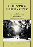 Kowsky, Francis R.: Country, Park & City: The Architecture and Life of Calvert Vaux