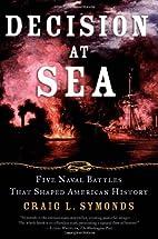 Decision at Sea by Craig L. Symonds