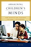 Berk, Laura E.: Awakening Children&#39;s Minds: How Parents and Teachers Can Make a Difference