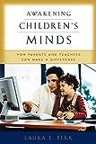 Berk, Laura E.: Awakening Children's Minds: How Parents and Teachers Can Make a Difference