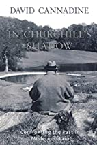 In Churchill's Shadow: Confronting the Past…