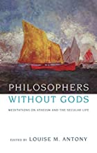 Philosophers without Gods: Meditations on…