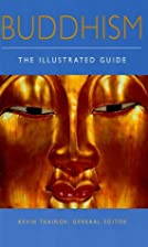 Buddhism: The Illustrated Guide by Kevin…