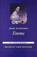 Jane Austen's Emma: A Casebook (Casebooks in…
