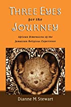 Three Eyes for the Journey: African…