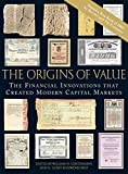 Goetzmann, William N.: The Origins of Value: The Financial Innovations that Created Modern Capital Markets