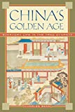 Benn, Charles D.: China&#39;s Golden Age: Everyday Life in the Tang Dynasty