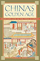 China's Golden Age: Everyday Life in the…