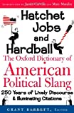 [???]: Hatchet Jobs And Hardball: The Oxford Dictionary Of American Political Slang