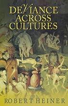 Deviance Across Cultures by Robert Heiner