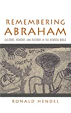 Remembering Abraham: Culture, Memory, and…