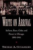 White on Arrival: Italians, Race, Color, and…