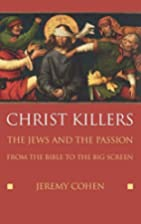 Christ Killers: The Jews and the Passion…