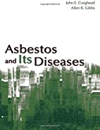 Asbestos and its Diseases by John E.…